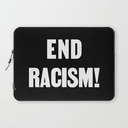 END RACISM! Laptop Sleeve