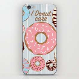 I Donut Care iPhone Skin
