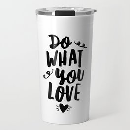 Do What You Love black and white modern typographic quote poster canvas wall art home decor Travel Mug