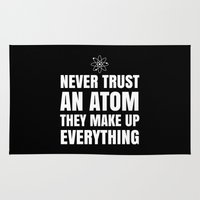 physics Area & Throw Rugs featuring NEVER TRUST AN ATOM THEY MAKE UP EVERYTHING (Black & White) by CreativeAngel