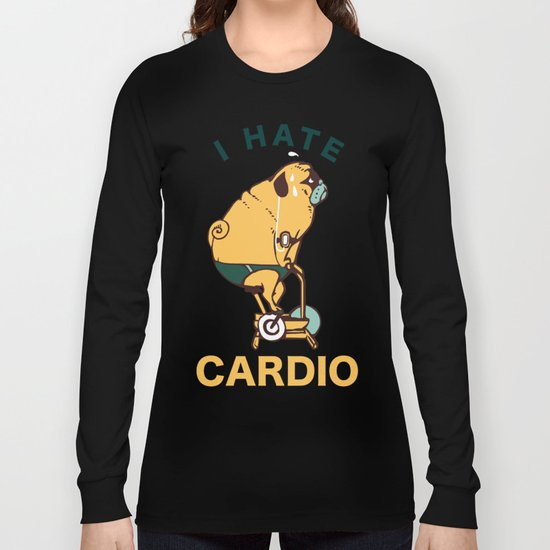 I Hate Cardio Long Sleeve T-shirt