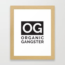 Organic Gangster - Vegan/Natural/Vegetarian Framed Art Print