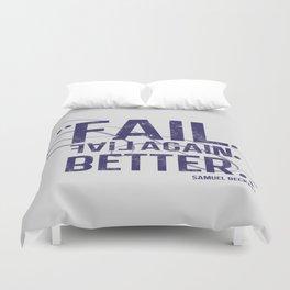 fail, fail again. fail better. Duvet Cover