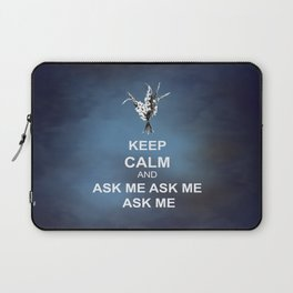 Keep Calm and Ask Me Laptop Sleeve