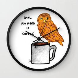 Owl youo need is coffee Wall Clock
