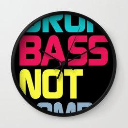 Drop Bass Not Bombs (Charming) Wall Clock