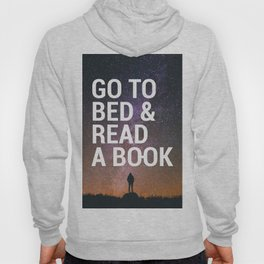 Go to bed & Read a book Hoody