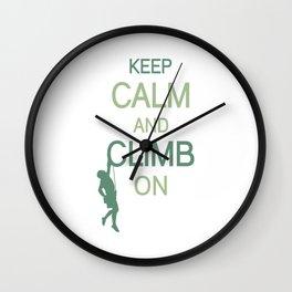 Keep Calm And Climb On gr Wall Clock