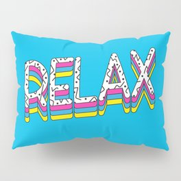 Relax Quote Pillow Sham