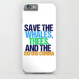 Save The Oxford Comma iPhone Case