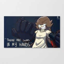 There are guns in my hands Canvas Print