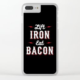 Lift Iron Eat Bacon Clear iPhone Case