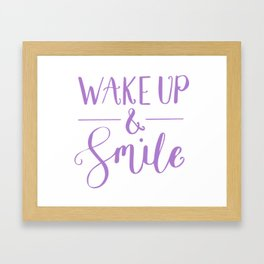 Happy Quotes - Wake up and smile Framed Art Print