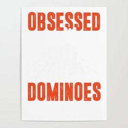 Obsessed With Dominoes Tiles Puzzler Game Gift Poster