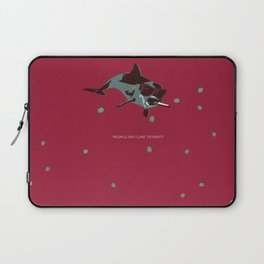 People Say I Like to Party Laptop Sleeve