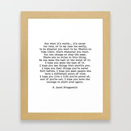 Life quote, For what it's worth, F. Scott Fitzgerald Quote Framed Art Print