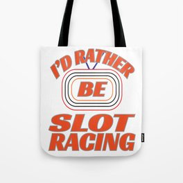 Have to choose whether slot or racing? Then don't! Buy one for two! Choose Color Infused text design Tote Bag