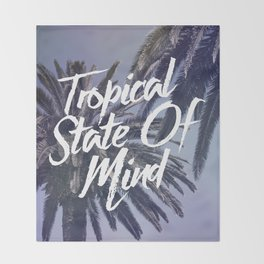 Tropical State Of Mind Throw Blanket
