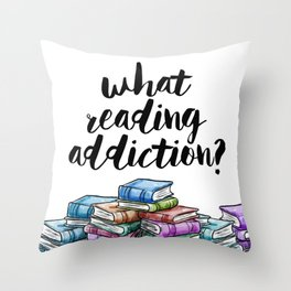 What reading addiction? Throw Pillow