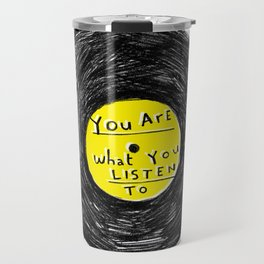 you are what you listen to, YELLOW Travel Mug