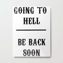 Gone to Hell Metal Print