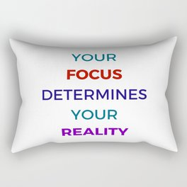 YOUR FOCUS DETERMINES YOUR REALITY - INSPIRATIONAL Rectangular Pillow