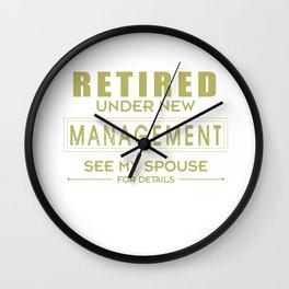 Retired Under New Management Retirement Gift Wall Clock