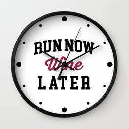 Run Now, Wine Later Funny Quote Wall Clock