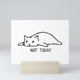 Not Today Mini Art Print
