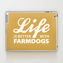 Life is better with farmdog 2 Laptop & iPad Skin