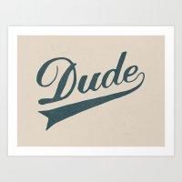 the dude Art Prints featuring Dude by Florent Bodart / Speakerine