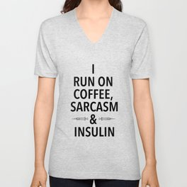 coffee, sarcasm and insulin Unisex V-Neck