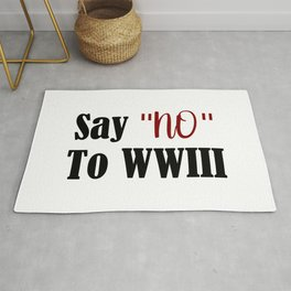 Stop WWIII Stop Fighting Make World Peace Humanity End War Rug