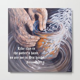 In the Potter's Hands with Scripture Metal Print
