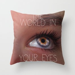 The world in your eyes Throw Pillow