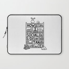 How I social distance best for Book lovers Laptop Sleeve