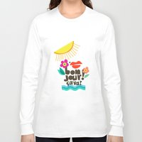 bonjour Long Sleeve T-shirts featuring Bonjour! by Daily Thoughts