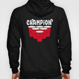 Beer Pong Champion Hoody