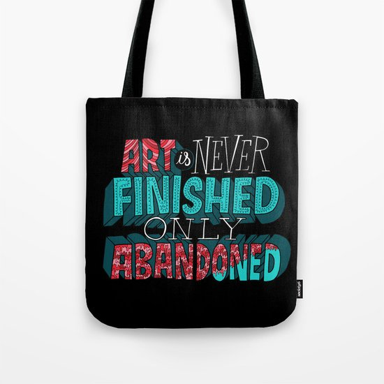 Art is Never Finished Only Abandoned   Tote Bag