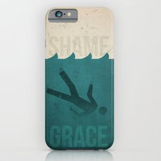 Shame to Grace iPhone 6s Slim Case