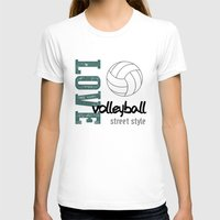volleyball T-shirts featuring Love Volleyball Street Style by raineon