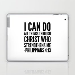 I CAN DO ALL THINGS THROUGH CHRIST WHO STRENGTHENS ME PHILIPPIANS 4:13 Laptop & iPad Skin