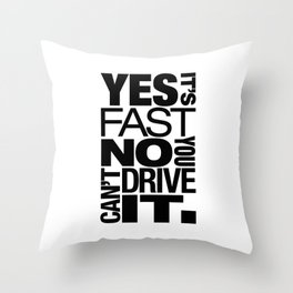 Yes it's fast No you can't drive it v6 HQvector Throw Pillow