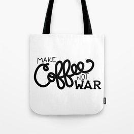 Coffee Not War (Black) Tote Bag