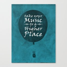 Take Your Music To A Higher Place Canvas Print