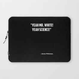 "Breaking Bad ""Yeah Science"" quote Laptop Sleeve"