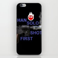 han solo iPhone & iPod Skins featuring HAN SOLO SHOT FIRST by Dan Solo Galleries