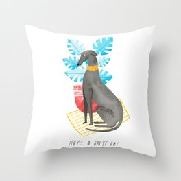 Have a Greyt Day Throw Pillow