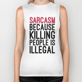 Sarcasm Funny Quote Biker Tank