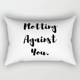 Plotting Against You. Rectangular Pillow